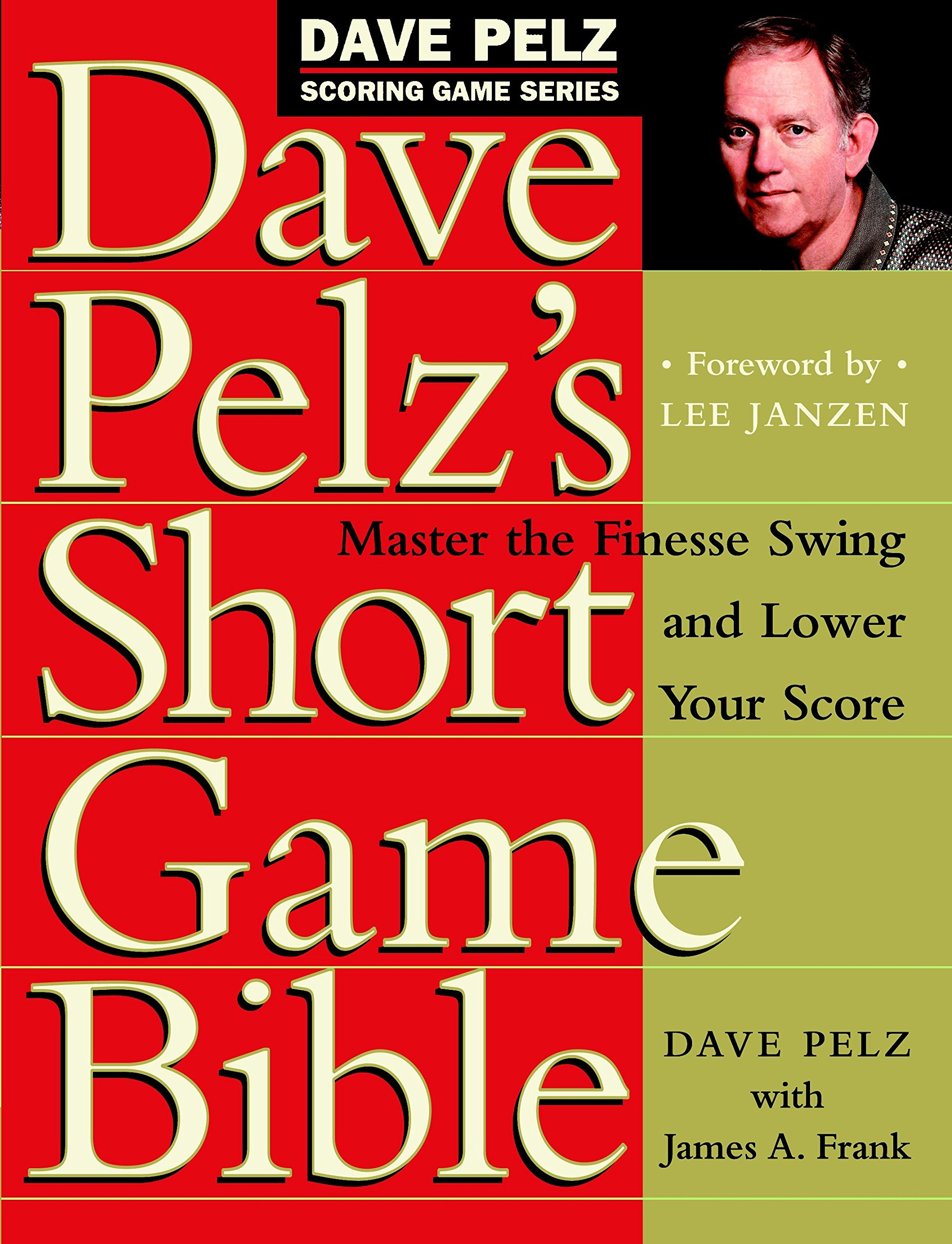 Buy Dave Pelz's Short Game Bible: Master the Finesse Swing and Lower Your  Score (Dave Pelz Scoring Game) Book Online at Low Prices in India | Dave  Pelz's ...