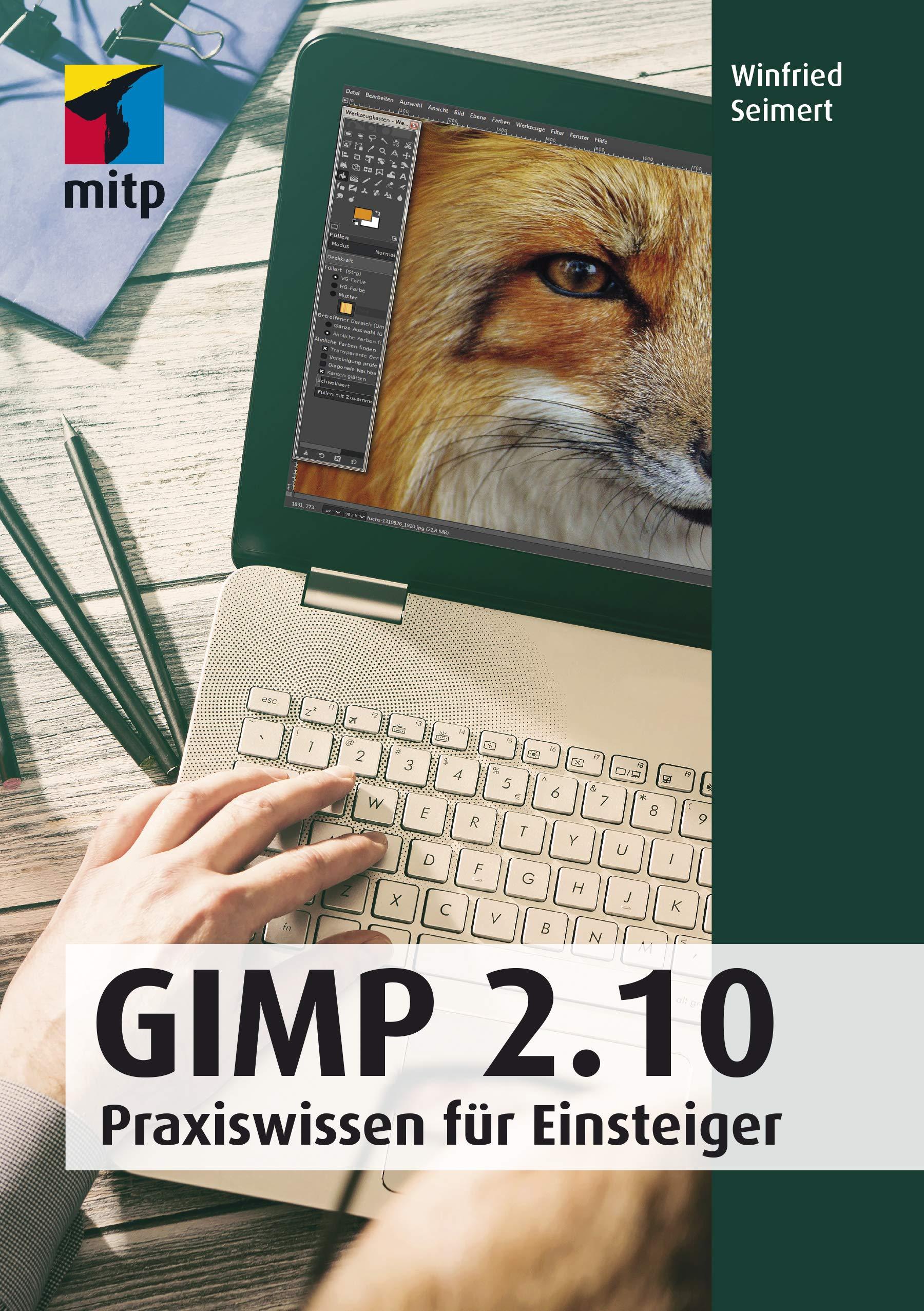 GIMP 2.10: Praxiswissen für Einsteiger (mitp Anwendungen) Broschiert – 30. September 2018 Winfried Seimert 3958458815 Anwendungs-Software Betrieb