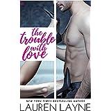 The Trouble with Love: A Sex, Love & Stiletto Novel (Sex, Love, & Stiletto Series Book 4)