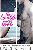 The Trouble with Love: A Sex, Love & Stiletto Novel (Sex, Love, Stiletto Series Book 4)