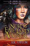 Neiko's Five Land Adventure (The Neiko Adventure Saga Book 1)