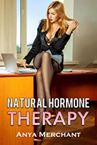 Natural Hormone Therapy: The Complete Collection (Taboo Erotica)