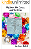 My Sister, Her Cancer, and The Cross