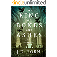 The King of Bones and Ashes (Witches of New Orleans Book 1) (English Edition)