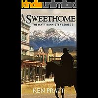 Sweethome (Matt Bannister Western Book 2) (English Edition)