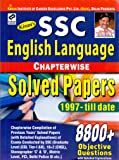 SSC English Language Chapter Wise Solved Papers 1997-Till Date 8800+ Objective Question - Old Edition