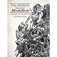 Secret Teachings of a Comic Book Master: The Art of Alfredo Alcala
