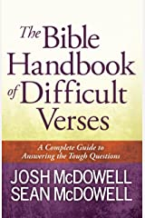 The Bible Handbook of Difficult Verses: A Complete Guide to Answering the Tough Questions (The McDowell Apologetics Library) Kindle Edition