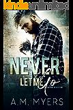 Never Let Me Go: MC Romance (Bayou Devils MC Book 6)