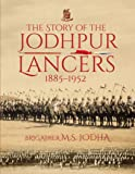 The Story of the Jodhpur Lancers: 1885-1952