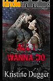 All I Wanna Do (Hell's Phoenix MC Series Book 1)