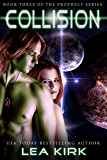 Collision (Book Three of the Prophecy Series)
