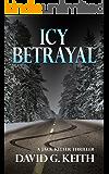 Icy Betrayal: A Jack Keller Thriller