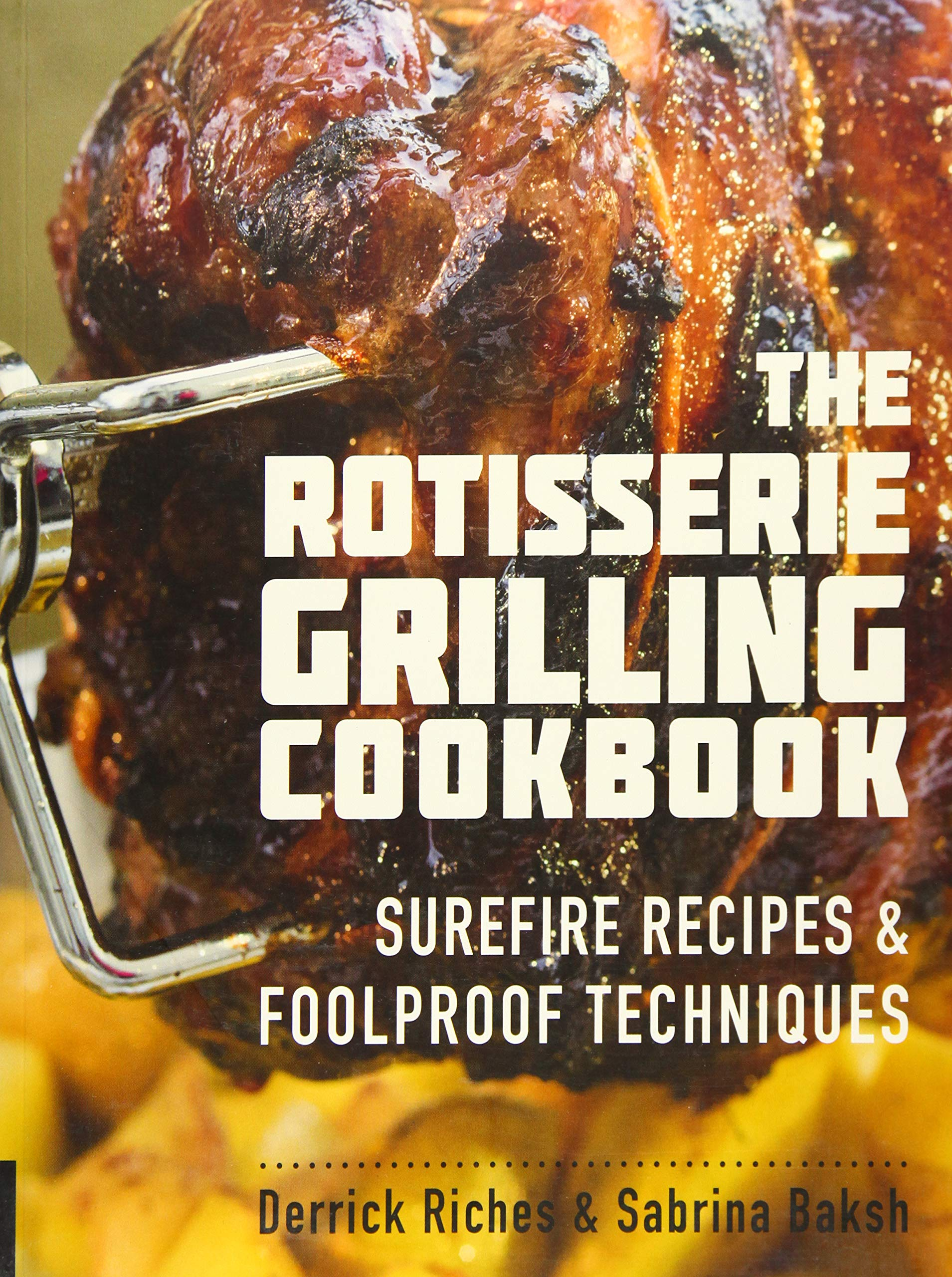 Rotisserie Grilling Cookbook Foolproof Techniques product image