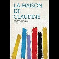 La maison de Claudine (French Edition)