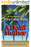 A Dead Mother (Jessica Huntington Desert Cities Mystery Book 4)