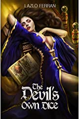 The Devil's Own Dice: An Ex Secret Agent Paranormal Investigator Thriller (Ordo Lupus and the Blood Moon Prophecy Book 3) Kindle Edition