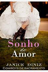 Sonho de Amor (Coleção Cowboys de Sacramento) eBook Kindle