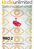 Feed 2: A Dystopian Collision With Reality TV (The Fooko Series)