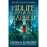 Midlife and Magically Marked: A Paranormal Women's Fiction Novel (The Seventh Path, Book 1)