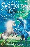 The Talisman (Bk 2 of Sea Horses)