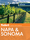 Fodor's In Focus Napa & Sonoma (Full-color Travel Guide)