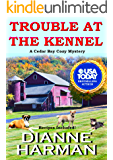 TROUBLE AT THE KENNEL: A Cedar Bay Cozy Mystery