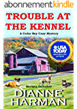 TROUBLE AT THE KENNEL: A Cedar Bay Cozy Mystery (English Edition)