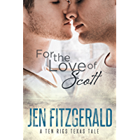 For the Love of Scott (A Ten Rigs Texas Tale Book 1)