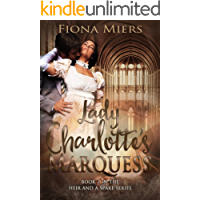 Lady Charlotte's Marquess: Sexy Regency Romance (The heir and a spare Book 2)