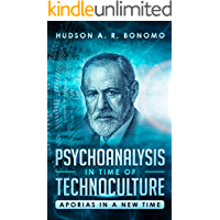 The Psychoanalysis in Time of Technoculture: Aporias in a New Time