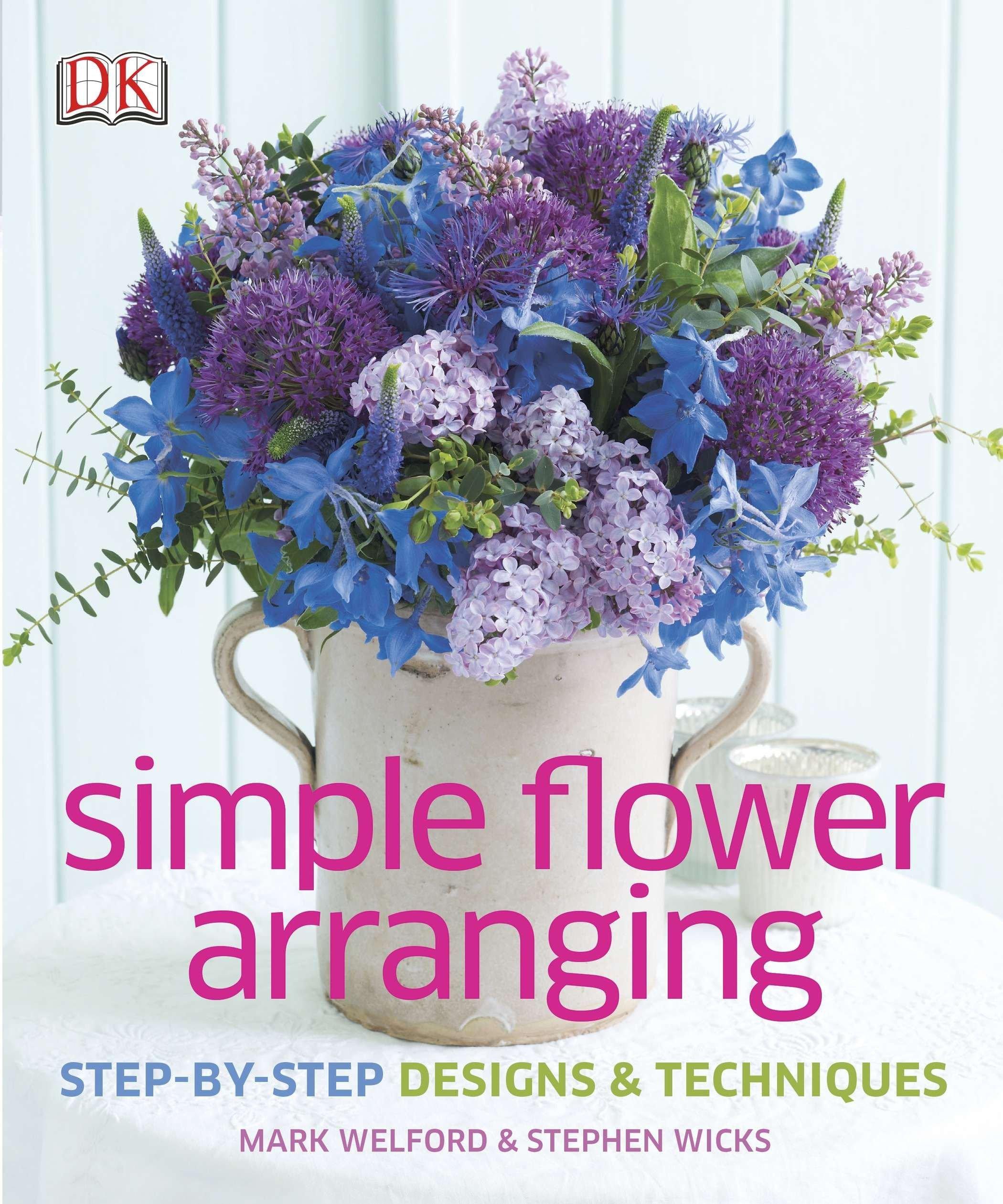 Simple Flower Arranging Mark Welford Stephen Wicks 0790778015886