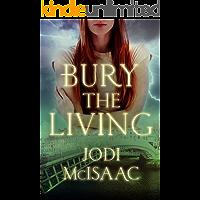 Bury the Living (Revolutionary Book 1)