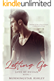 Letting Go (Love By Design Book 1)
