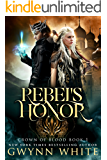 Rebel's Honor: Book One in Crown of Blood Series