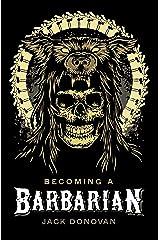 Becoming a Barbarian Kindle Edition