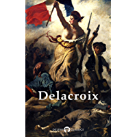 Delphi Complete Paintings of Eugene Delacroix (Illustrated) (Delphi Masters of Art Book 22) book cover