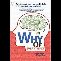 Why of Everything - NL: De oorzaak van menselijk falen en succes onthuld!