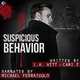 Suspicious Behavior: Bad Behavior, Book 2