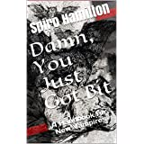 Damn, You Just Got Bit: A Handbook for New Vampires
