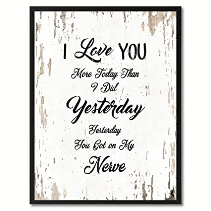Amazon.com: Spot Color Art I Love You Today Yesterday You Got on My ...