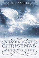 A Dark Root Christmas: Merry's Gift: A Daughters of Dark Root Companion Novella Kindle Edition