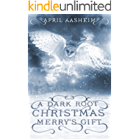 A Dark Root Christmas: Merry's Gift: A Daughters of Dark Root Companion Novella