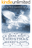 A Dark Root Christmas: Merry's Gift: A Daughters of Dark Root Companion Novella (English Edition)