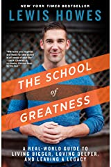 The School of Greatness: A Real-World Guide to Living Bigger, Loving Deeper, and Leaving a Legacy Paperback