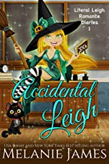 Accidental Leigh: A Paranormal Romantic Comedy (Literal Leigh Romance Diaries Book 1) Kindle Edition