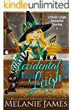 Accidental Leigh: A Paranormal Romantic Comedy (Literal Leigh Romance Diaries Book 1)