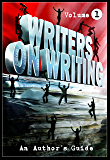 Writers On Writing Vol.1: An Author's Guide
