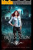 Daring Provocation (Shadow Veil Academy Book 3)