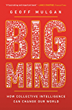 Big Mind: How Collective Intelligence Can Change Our World (English Edition)